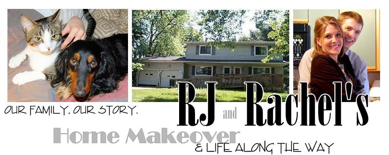 RJ & Rachel's Home Makeover and Life Along the way