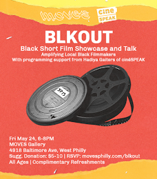 Friday, May 24, 2019 6:00 PM  8:00- PM-BLKOUT: Pop-up Black Film Showcase