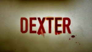 Dexter written in Capital Letters with Blood
