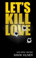 Let's Kill Love - great title