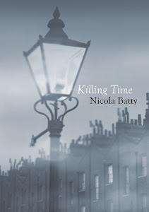 Killing Time A novel by Nicola Batty