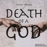"Jonny Bravo ""Death of a God"""