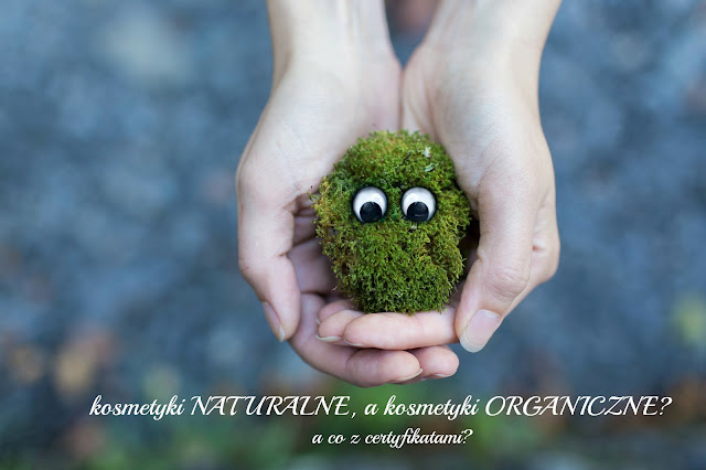 Kosmetyki naturalne, a kosmetyki organiczne czym się różnią? Czy certyfikaty są wyznacznikami jakości?