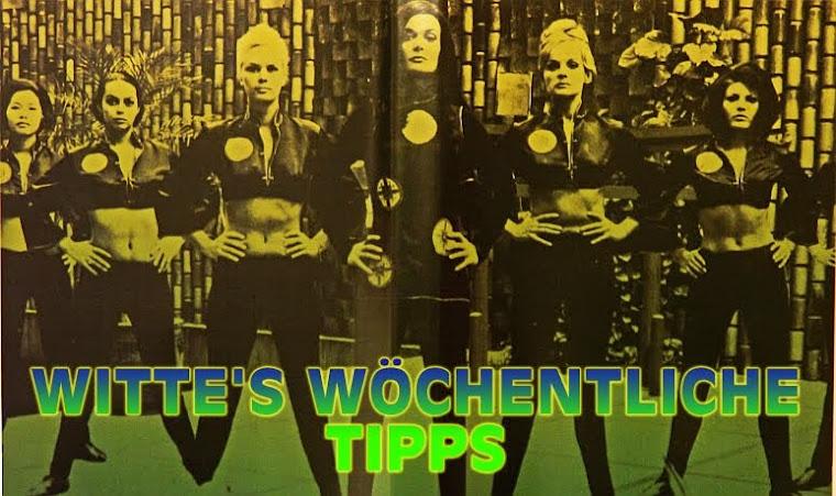 Witte's Wöchentliche Tipps