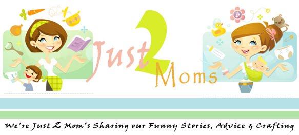 Just 2 Moms