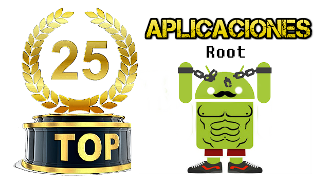 Top 25 Mejores aplicaciones root para Android ! Fast top 2015