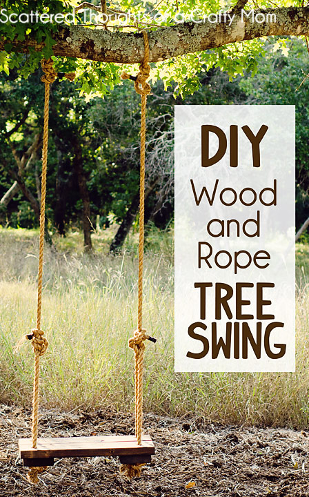 How To Make A Rustic Rope And Wood Tree Swing Scattered Thoughts Of