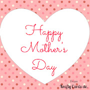 Happy Mother's Day everyone! I can't believe how fast time goes by.