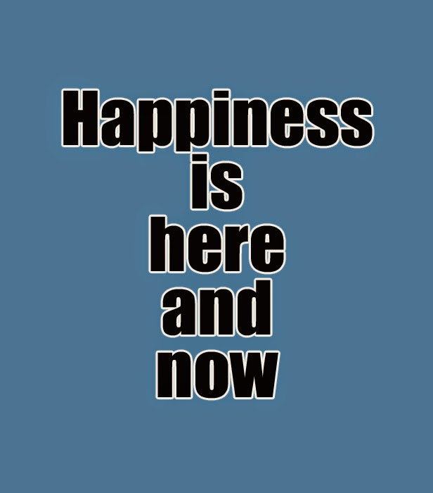 happiness is now