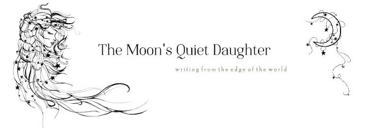 The Moon's Quiet Daughter