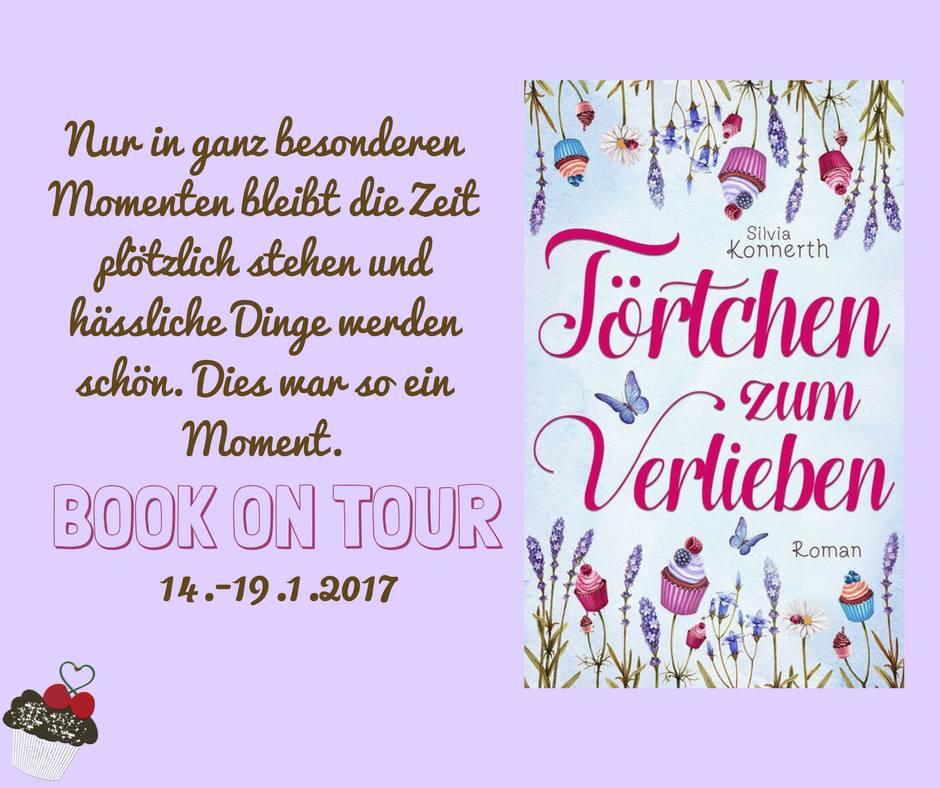 """Blogtour - """"Törtchen zum Verlieben"""" - Silvia Konnerth - 14.01. - 19.01.2017"""