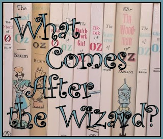What comes after The Wizard of Oz?