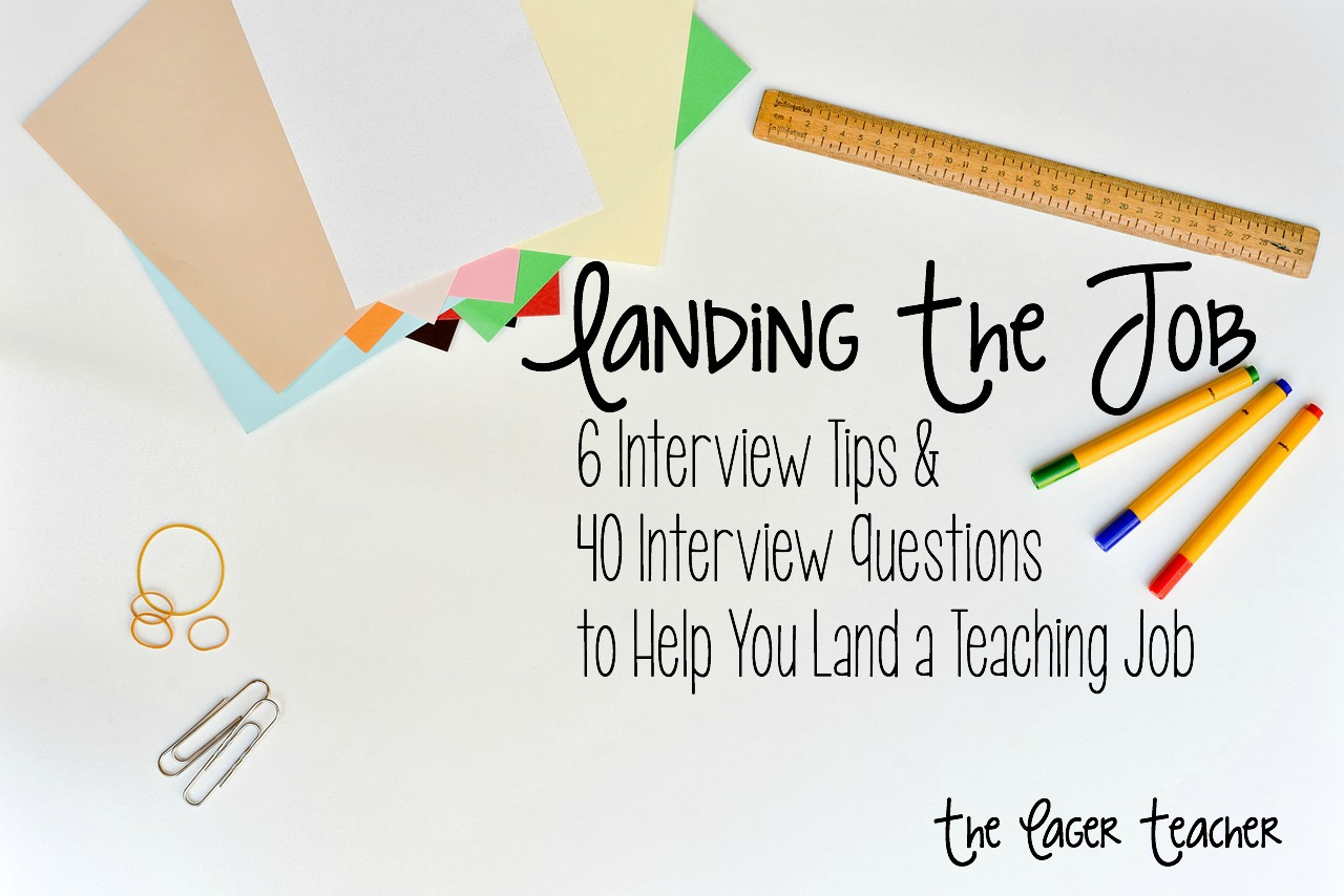 landing the job tips questions to help you land a teaching it s interview season for any teacher who is searching for a job whether you just graduated from college or you ve been substituting for years