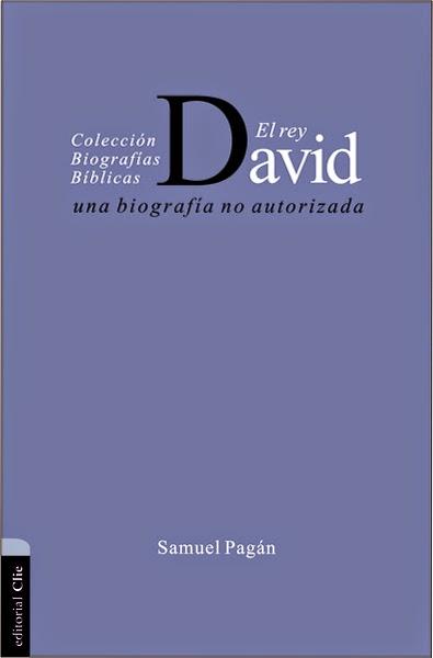 Samuel Pagán-El Rey David-Una Biografía No Autorizada-