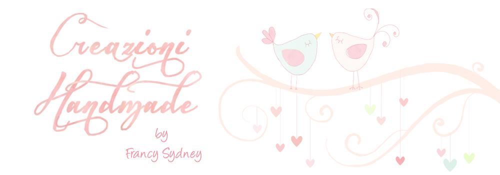 ♥ Creazioni Handmade ♥ by Francy Sydney
