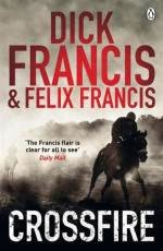 Crossfire (published in 2010) - A collaboration between Dick Francis and his son, Felix Francis
