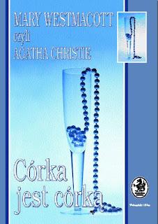 Mary Westmacott czyli Agatha Christie. Córka jest córką.