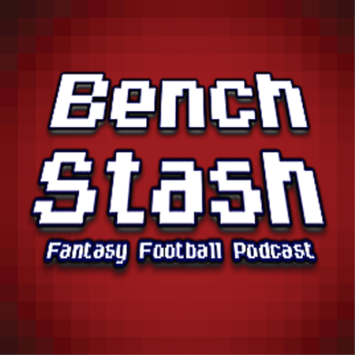 Bench Stash Fantasy Football Podcast
