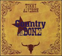Tommy Alverson: Country to the Bone (2007)