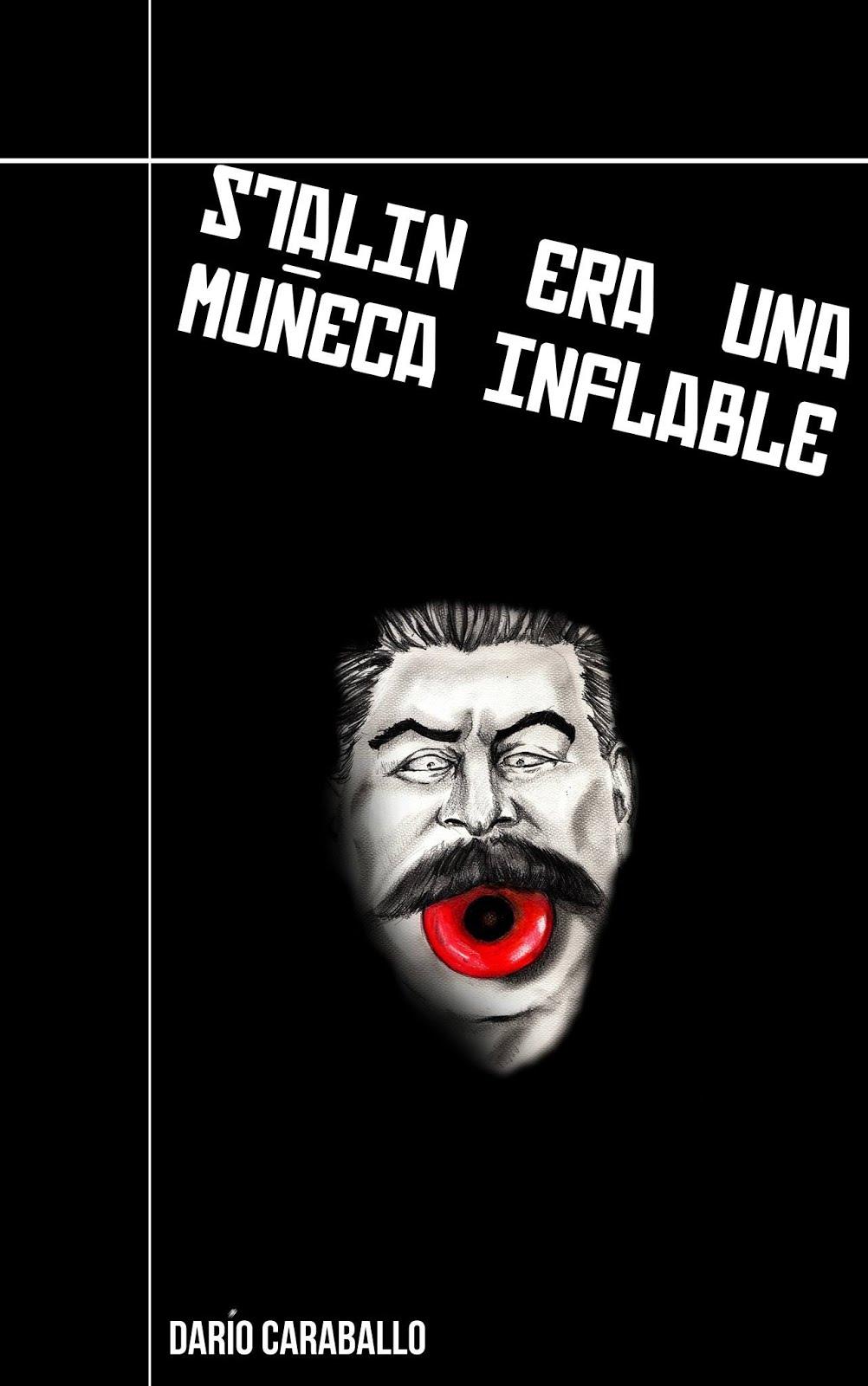 Este es mi cuarto libro: Stalin era una muñeca inflable