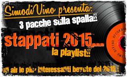 3 PACCHE SULLA SPALLA!! STAPPATI 2015.... ECCO LA PLAYLIST!!