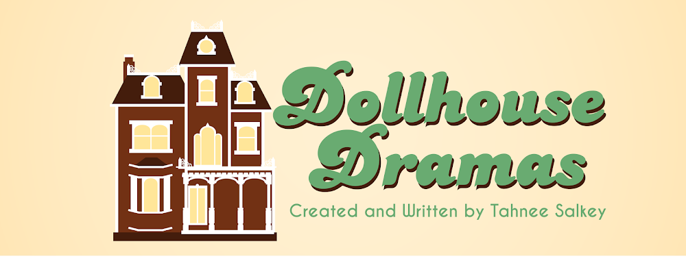 Dollhouse Dramas