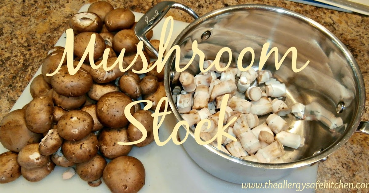 The Allergy Safe Kitchen: Kitchen Tip Tuesday! Mushroom Stock