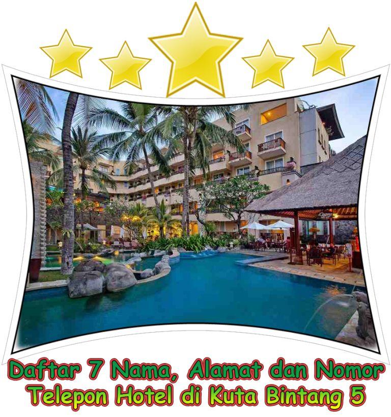 alamat hotel bintang 5 di bali: Daftar 7 nama alamat dan nomor telepon hotel bintang 5 di kuta