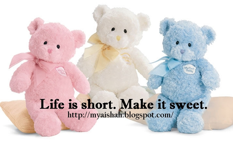 Life Is Short, Make It Sweet!