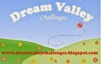 http://dreamvalleychallenges.blogspot.com/