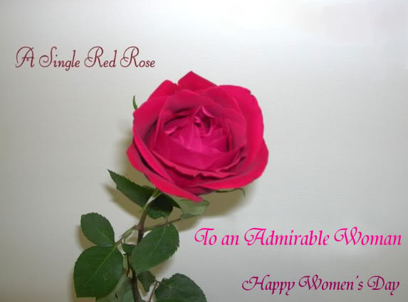 to an admirable women, happy womens day
