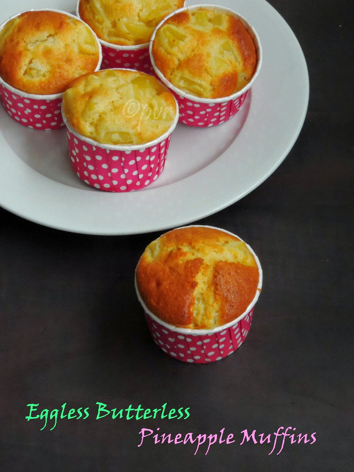 Butterless, eggless Pineapple Muffins