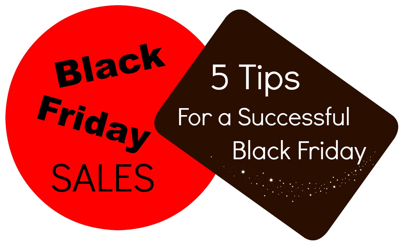 5 Tips for a Successful Black Friday