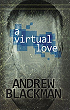 http://www.bibliofreak.net/2013/06/review-virtual-love-by-andrew-blackman.html