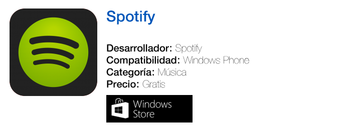 http://www.windowsphone.com/es-es/store/app/spotify/10f2995d-1f82-4203-b7fa-46ddbd07a6e6