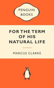 For the Term of His Natural Life by Marcus Clarke , For the Term of His Natural Life, marcus clarke books ,