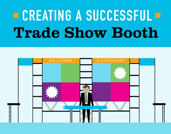 Tips on Creating a Successful Trade Show Booth [Infographic]