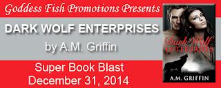 Goddess Fish Blog Tours Spotlight: Dark Wolf Enterprises by A.M. Griffin
