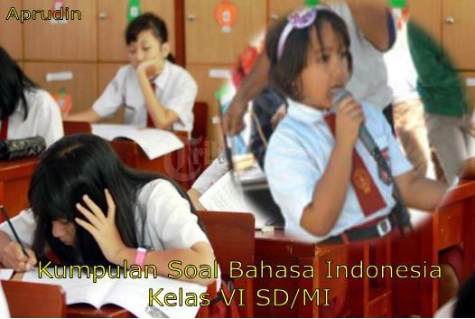 Kumpulan Soal Bahasa Indonesia Kelas Vi Semester 2