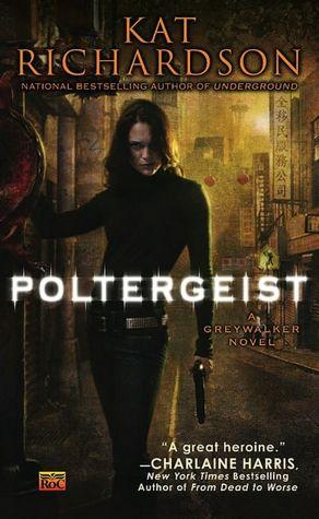 Kat Richardson Poltergeist Greywalker #2