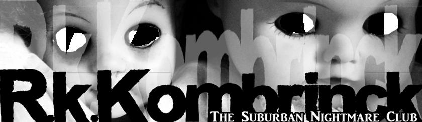 R.k.Kombrinck's Suburban Nightmare Club