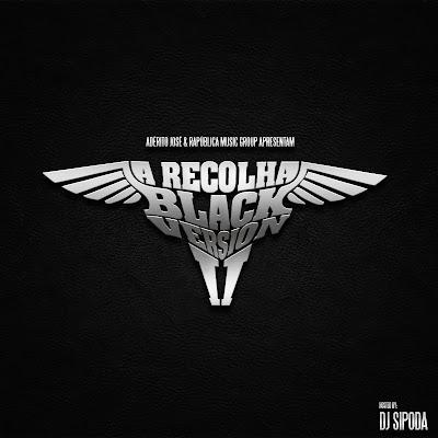 """Adérito José & R.M.G Apresentam: Mixtape """"A Recolha Vol.2"""" (Black Version) [Download Gratuito]"""