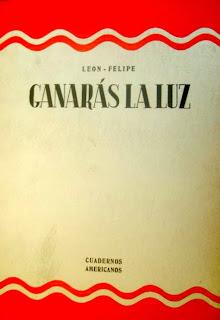 León Felipe Poesía Ganarás la Luz
