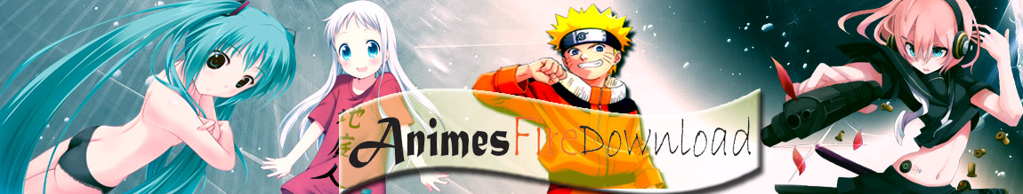 Animes Fire Download