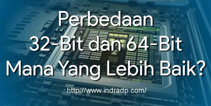 Perbedaan 32-Bit dan 64-Bit