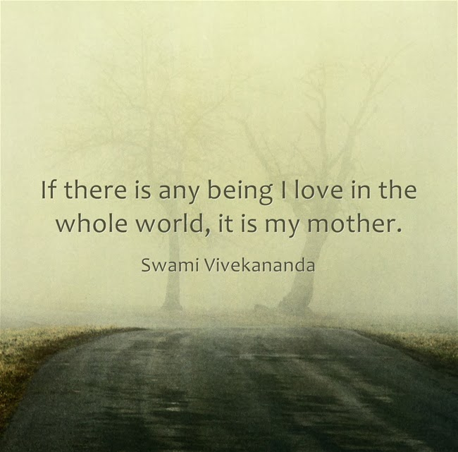 If there is any being I love in the whole world, it is my mother.