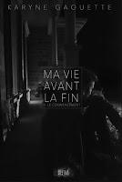 http://leden-des-reves.blogspot.fr/2016/01/ma-vie-avant-la-fin-karyne-gaouette.html