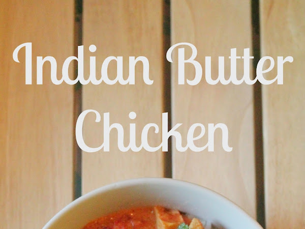 Easy Cooking Recipe: Indian Butter Chicken