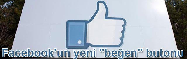 Facebookun yeni begen butonu