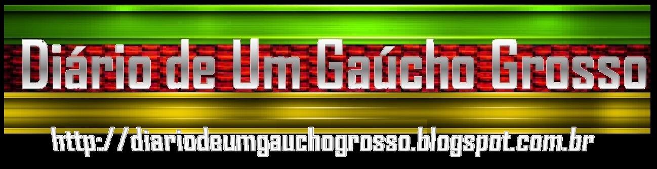 Blog Diário de um Gaúcho Grosso